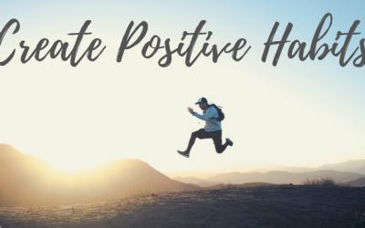 Habit change: how to create new positive habits